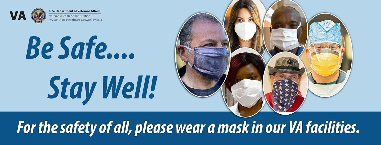 for the safety of all, please wear a mask in our VA facilities
